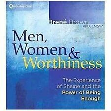 Men, Women, and Worthiness: Experience of Shame & the Power of Being Enough NEW