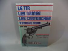 LE TIR / LES ARMES / LES CARTOUCHES A POUDRE NOIRE / 1860-1900/ J GRANCHER/ 1981