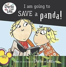 I Am Going to Save a Panda! (Charlie and Lola)-ExLibrary