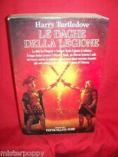HARRY TURTLEDOVE Le daghe della legione 1989 Fantacollana Nord Prima Edizione