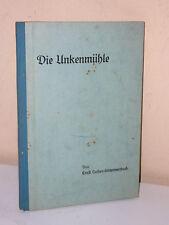 FRANKEN - Ernst Luther: Die Unkenmühle. (1931) - Signiert!