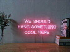 New We Should Hang Something Cool Here Neon Sign Wall Decor Artwork With Dimmer