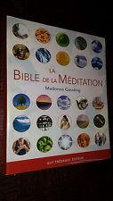 LA BIBLE DE LA MEDITATION - Guide détaillé des méditations - M. Gauding 2007