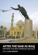 After the War in Iraq: Defining the New Strategic Balance by Sussex Academic...