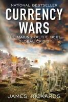 Currency Wars: The Making of the Next Global Crisis - Hardcover - GOOD