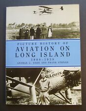 Picture History Of Aviation On Long Island 1908-1938 by George C. Dade and Frank