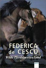 Wilde Pferde, weites Land  von Federica De Cesco Sammelband 3 Bücher