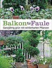 Balkon für Faule von Ursula Kopp (Portofrei)