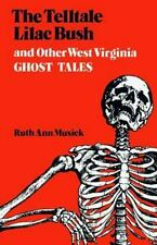 Telltale Lilac Bush and Other West Virginia Ghost Tales: By Ruth Ann Musick