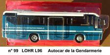 n° 99 LOHR L 96 Gendarmerie Autobus et Autocar du Monde 1996 1/43 NEUF BOITE new
