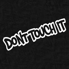 Dont Touch It nicht anfassen tuning treffen fun Sticker Auto Aufkleber JDM 15cm