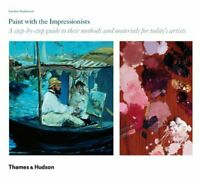 Paint with the Impressionists: A step-by-step... by Jonathan Stephenson Hardback
