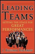 Leading Teams : Setting the Stage for Great Performances by J. Richard...