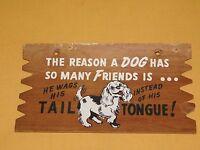 "VINTAGE 9"" X 5""  FUNNY POSTCARD PLAK KARD WALL DECORATION DOG HAS MANY FRIENDS"