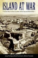 Caribbean Studies Ser.: Island at War : Puerto Rico in the Crucible of the...