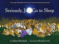 Seriously, Just Go To Sleep ' Mansbach Adam & Cortes Ricardo free sameday tprior