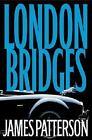 Alex Cross: London Bridges No. 10 by James Patterson (2004, Hardcover)
