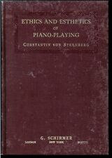 Ethics and Esthetics of Piano Playing ~ Constantin von Sternberg 1917 hc