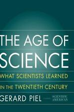 The Age of Science: What Scientists Learned in the Twentieth Century-ExLibrary