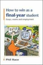 How to Win As a Final-Year Student : Essays, Exams and Employment by Phil...