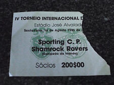 Friendly Match 1985 - Sporting C.P. / Shamrock Rovers - Used Ticket stub