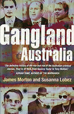 Gangland Australia: Urban Criminals and Their Connections by Susanna Lobez, Jame