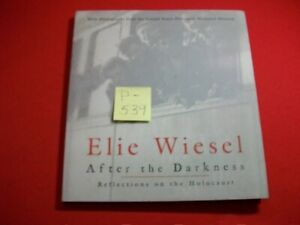 AFTER THE DARKNESS-BY ELIE WIESEL-WINNER OF NOBEL PRIZE-REFLECTIONS ON HOLOCAUST