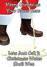 Santa Claus Christmas Water Humour Card Mum Dad sister aunt name a5 card PIDOA21