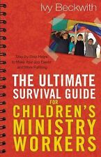 The Ultimate Survival Guide for Children's Ministry Workers:-ExLibrary