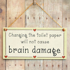 Changing the toilet paper will not cause brain damage - Toilet Love Heart Sign