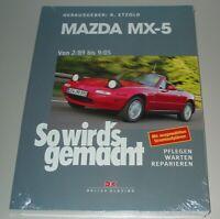 Reparaturanleitung Mazda MX-5 Typ NA NB 02/1989 - 09/2005 Reparatur Buch NEU!