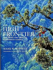 The High Frontier: Exploring the Tropical Rainforest Canopy, Mark Moffett, Good
