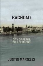 Baghdad: City of Peace, City of Blood, Marozzi, Justin | Hardcover Book | Good |