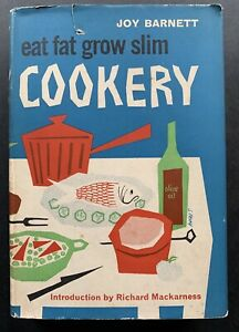 EAT FAT GROW SLIM COOKERY 1st Ed DJ 1960 Joy Barnett DIET BOOK Sheila Perry