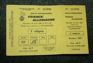 Rare ticket entier )) FRANCE V ALLEMAGNE amical a Strasbourg 1984....Deutschland