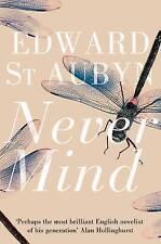 Never Mind by Edward St. Aubyn (Paperback, 2012)
