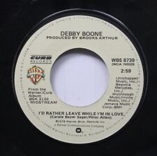 Country 45 Debby Boone - I'D Rather Leave While I'M In Love / My Heart Has A Min