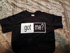 "Black ""Got Me"" Tshirt have them in small(5) med(1) xl(1), 2xl (1) for men/women"