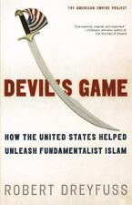 Devil's Game: How the United States Helped Unleash Fundamentalist Islam (America