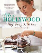 Alex Hollywood: My Busy Kitchen - A lifetime of , Hollywood, Alex, Excellent