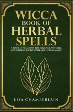 Wicca Book of Herbal Spells: A Beginners Book of Shadows for Wiccans Witches ...