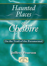 Haunted Places of Cheshire by Jeffrey Pearson (Paperback, 2006)