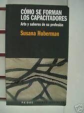COMO SE FORMAN LOS CAPACITADORES - SUSANA HUBERMAN 1999