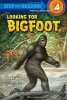 Looking for Bigfoot (Step into Reading) by Bonnie Worth