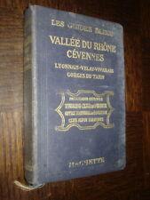 GUIDE BLEU 1923 VALLEE DU RHÔNE CEVENNES LIONNAIS VELAY VIVARAIS GORGES DU TARN