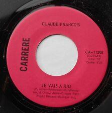 CLAUDE FRANCOIS Je vais a Rio / Les anges..NM- CANADA 1977 RARE CARRERE 45