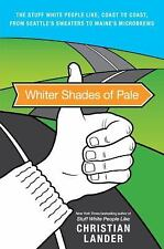 Whiter Shades of Pale: The Stuff White People Like, Coast to Coast, from Seattle