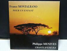 FRANCE MONTALBANO Pour un enfant / PHILIPPE MENIVES Chants d une ile CA941103