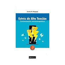 Estres de Alta Tension : Contaminacion Electromagnetica by Carlos M. Requejo...