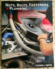 New Carroll Smith'S Nuts Bolts Fasteners And Plumbing Handbook  Technical
